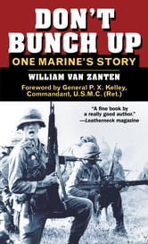 Don't Bunch Up - One Marine's Story ebook by William van Zanten