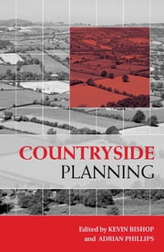 Countryside Planning - New Approaches to Management and Conservation ebook by Kevin Bishop,Adrian Phillips