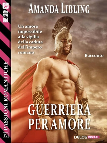 Guerriera per amore ebook by Amanda Libling