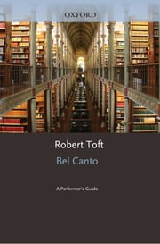 Bel Canto: A Performers Guide ebook by Robert Toft