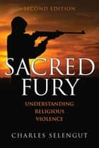 Sacred Fury ebook by Charles Selengut