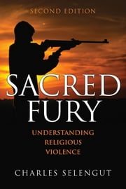 Sacred Fury - Understanding Religious Violence ebook by Kobo.Web.Store.Products.Fields.ContributorFieldViewModel