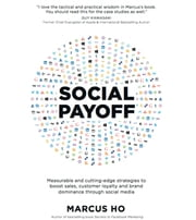 Social Payoff - Measurable and cutting-edge strategies to boost sales, customer loyalty and brand dominance through social media ebook by Marcus Ho