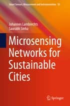 Microsensing Networks for Sustainable Cities ebook by Johannes Lambrechts,Saurabh Sinha