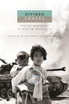 Divided Lenses - Screen Memories of War in East Asia ebook by Michael Berry, Chiho Sawada, Michael Berry,...