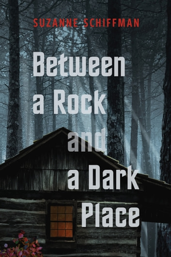Between A Rock And A Dark Place ebook by Suzanne Schiffman