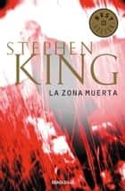 La zona muerta ebook by Stephen King
