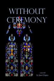 Without Ceremony ebook by Janet Majure