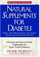 Natural Supplements For Diabetes ebook by Frank Murray