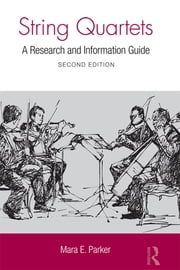 String Quartets - A Research and Information Guide ebook by Mara Parker