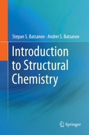 Introduction to Structural Chemistry ebook by Stepan S. Batsanov, Andrei S. Batsanov