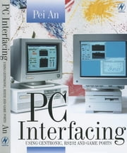 PC Interfacing ebook by Pei An