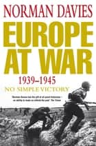 Europe at War 1939-1945 - No Simple Victory ebook by