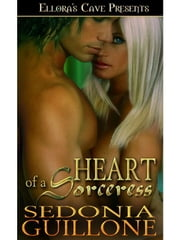 Heart of a Sorceress ebook by Sedonia Guillone