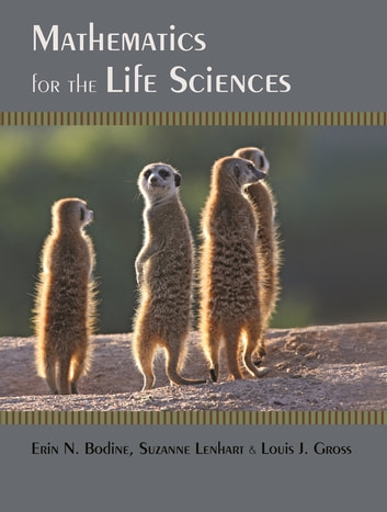 Mathematics for the Life Sciences ebook by Erin N. Bodine,Suzanne Lenhart,Louis J. Gross
