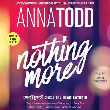 Nothing More audiobook by Anna Todd