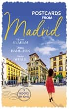 Postcards From Madrid ebook by Lynne Graham, Diana Hamilton, Anne Weale