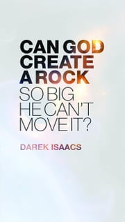 Can God Create a Rock So Big He Can\