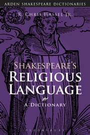 Shakespeare's Religious Language - A Dictionary ebook by Professor R. Chris Hassel Jr.,Sandra Clark