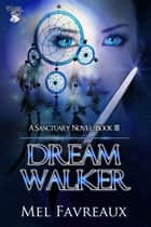 Dream Walker ebook by Mel Favreaux