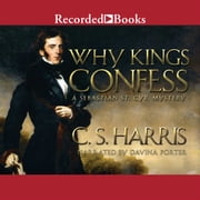 Why Kings Confess audiobook by C.S. Harris
