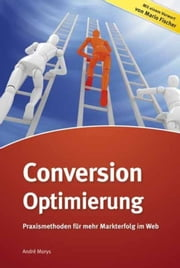 Conversion-Optimierung - Praxismethoden für mehr Markterfolg im Web ebook by Kobo.Web.Store.Products.Fields.ContributorFieldViewModel