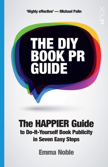 The diy book pr guide ebook by emma noble 9781921134654 rakuten kobo the diy book pr guide the happier guide to do it yourself book solutioingenieria Images