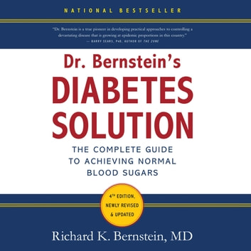 Dr. Bernstein's Diabetes Solution - The Complete Guide to Achieving Normal Blood Sugars audiobook by Richard K. Bernstein, MD