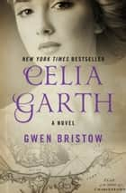 Celia Garth ebook by A Novel