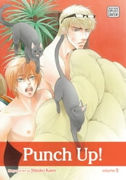 Punch Up!, Vol. 3 (Yaoi Manga) ebook by Shiuko Kano