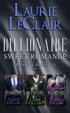 Billionaire Sweet Romance Boxed Set, Books 1 - 3 ebook by Laurie LeClair