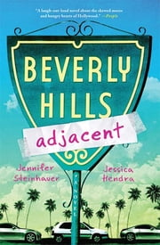 Beverly Hills Adjacent ebook by Jennifer Steinhauer,Jessica Hendra