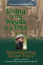 Living in the Woods in a Tree - Remembering Blaze Foley eBook by Sybil Rosen