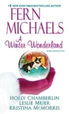 A Winter Wonderland eBook by Fern Michaels, Holly Chamberlin, Kristina McMorris,...