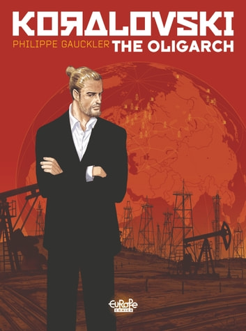 Koralovski - Volume 1 - The Oligarch ebook by Philippe Gauckler