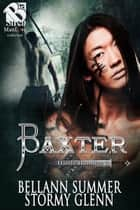 Baxter ebook by Bellann Summer, Stormy Glenn