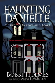 The Ghost of Marlow House ebook by Bobbi Holmes,Anna J. McIntyre