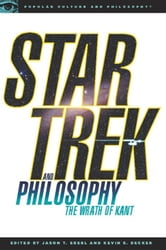 Star Trek and Philosophy - The Wrath of Kant ebook by Kevin S. Decker,Jason T. Eberl