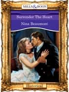 Surrender The Heart (Mills & Boon Vintage 90s Modern) ebook by Nina Beaumont
