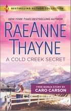A Cold Creek Secret & Not Just a Cowboy - A 2-in-1 Collection ebook by RaeAnne Thayne, Caro Carson