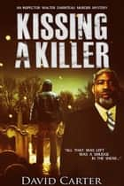 Kissing a Killer ebook by David Carter