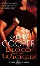 Blood of the Wicked - A Dark Mission Novel ebook by Karina Cooper