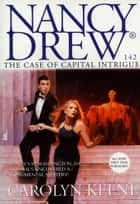 The Case of Capital Intrigue ebook by Carolyn Keene