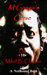 M'Ganga's Curse ebook by Mikel Classen