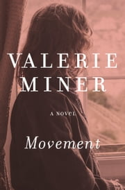 Movement - A Novel ebook by Valerie Miner