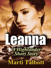 Leanna - A Clean Highlander Short Story ebook by Marti Talbott