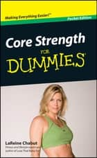 Core Strength For Dummies, Pocket Edition ebook by LaReine Chabut