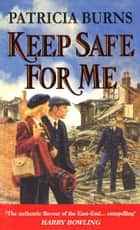 Keep Safe For Me ebook by Patricia Burns