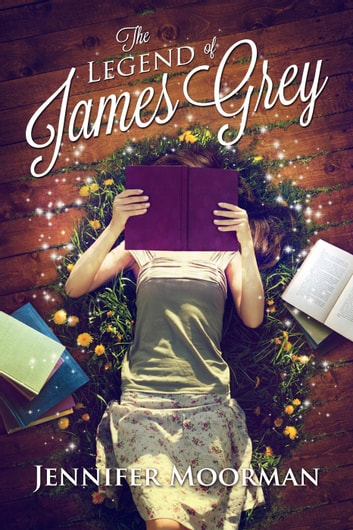 The Legend of James Grey ebook by Jennifer Moorman