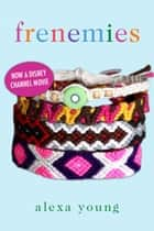 Frenemies ebook by Alexa Young